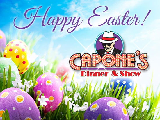 Have a Happy Easter from Capone's Dinner & Show with this Easter special