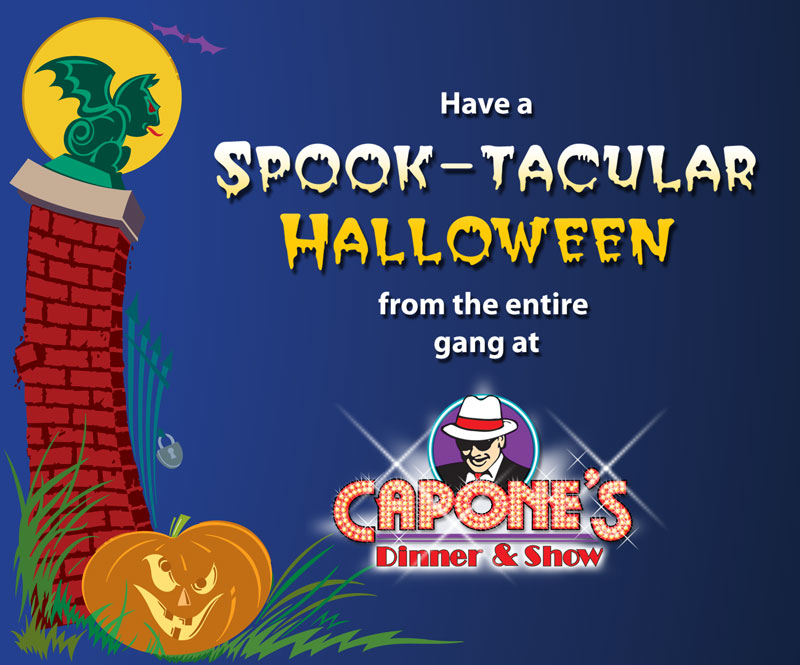 Have a spooktacular Halloween at Capone's Dinner & Show