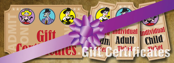 Gift Certificates to the show