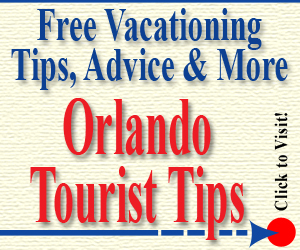 Orlando Tourist Tips - Click for Free Travel Tips!