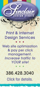 Need graphic design services? Contact Sinclair Design Studio at 386-428-3040 or click this ad to visit us on-line.